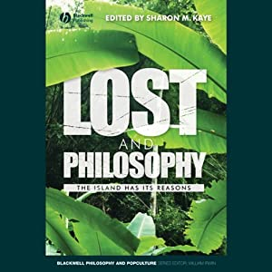 Lost and Philosophy: The Island Has Its Reasons | [Sharon M. Kaye]