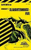 Cliffs Notes on Vonnegut's Slaughterhouse Five