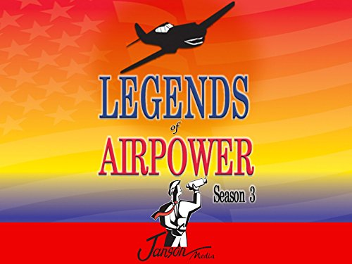 Legends of Airpower - Season 3