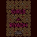 Girls of Riyadh: A Novel (       UNABRIDGED) by Rajaa Alsanea Narrated by Kate Reading