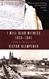 I Will Bear Witness: A Diary of the Nazi Years, 1933-1941 (0375753788) by Klemperer, Victor