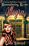 Remembering Raven: Allegra (A Paranormal Romance Series Book 3)