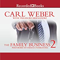 The Family Business 2 (       UNABRIDGED) by Carl Weber, Treasure Hernandez Narrated by Ezra Knight, Diane Luke, Lisa Smith, Adam Alexander, Jennifer Kidwell, Jules Williamson, Patricia R. Floyd