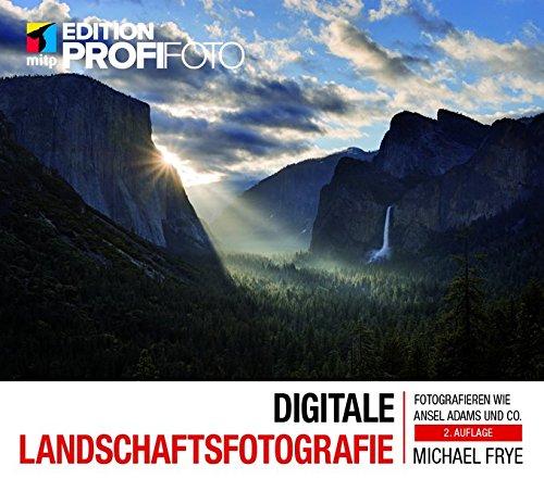 digitale-landschaftsfotografie-fotografieren-wie-ansel-adams-und-co-mitp-edition-profifoto