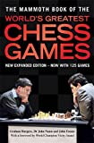 Graham Burgess The Mammoth Book of the World's Greatest Chess Games: New edn (Mammoth Books)