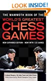 The Mammoth Book of the World's Greatest Chess Games: Foreword by Vishy Anand (Mammoth Books)