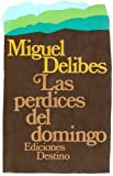 Las perdices del domingo (Coleccion Ancora y delfin) (Spanish Edition) (8423310957) by Delibes, Miguel