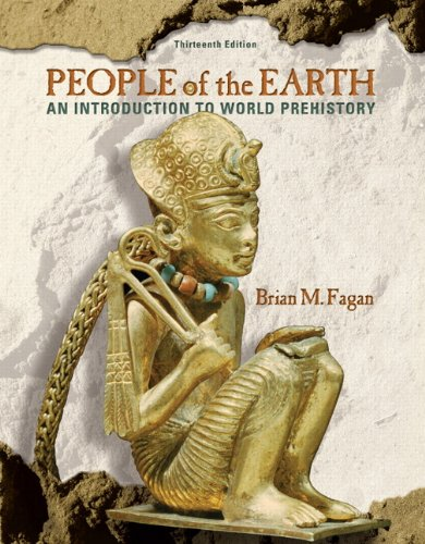 People of the Earth: An Introduction to World Pre-History (13th Edition)