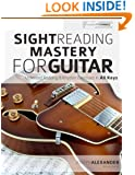 Sight Reading Mastery for Guitar (Sight Reading for Modern Instruments) (Volume 1)