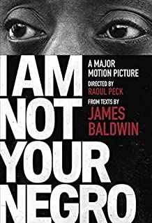 Book Cover: I Am Not Your Negro: A Companion Edition to the Documentary Film Directed by Raoul Peck
