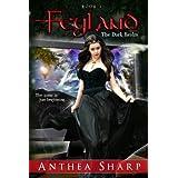 Feyland: The Dark Realm ( Feyland Trilogy Book 1) ~ Anthea Sharp