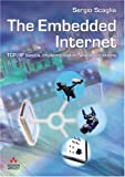 The embedded Internet:TCP/IP basics, implementation andapplications