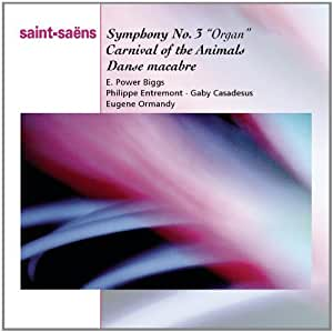 Saint-Saens: Symphony No. 3, Organ / Carnival of the Animals / Dance Macabre (Essential Classics)