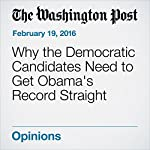 Why the Democratic Candidates Need to Get Obama's Record Straight | E.J. Dionne Jr.