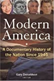 img - for By Gary Donaldson Modern America: A Documentary History of the Nation Since 1945 book / textbook / text book