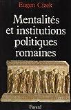 echange, troc Eugen Cizek - Mentalités et institutions politiques romaines