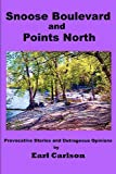 img - for Snoose Boulevard and Points North: Provocative Stories and Outrageous Opinions book / textbook / text book