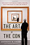 img - for The Art of the Con: The Most Notorious Fakes, Frauds, and Forgeries in the Art World book / textbook / text book