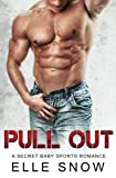 Pull Out: A Secret Baby Sport Romance