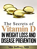 The Secrets of Vitamin D in Weight Loss and Disease Prevention