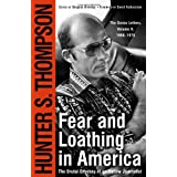 Fear and Loathing in America: The Brutal Odyssey of an Outlaw Journalist, 1968-1976 (Gonzo Letters)by Hunter S Thompson