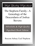 img - for The Stephens Family - A Genealogy of the Descendants of Joshua Stevens book / textbook / text book