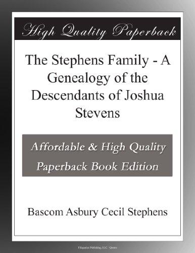 The Stephens Family - A Genealogy of the Descendants of Joshua Stevens
