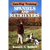 Gun-Dog Training Spaniels and Retrieversby Kenneth C. Roebuck