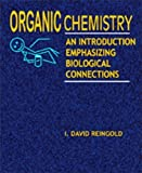 img - for Organic Chemistry: An Introduction Emphasizing Biological Connections REVISED Edition by I. David Reingold (2007) Hardcover book / textbook / text book