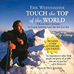 Touch the Top of the World: A Blind Man's Journey to Climb Farther Than the Eye Can See   Erik Weihenmayer