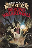 Beyond Wizardwall (Thieves' World) (0671655442) by Janet Morris