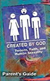 img - for Created by God Parent Guide: Tweens, Faith, and Human Sexuality New Edition book / textbook / text book