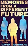 Memories From A Different Future: Jump When Ready, Book 2