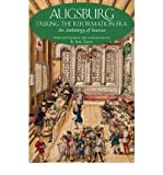 img - for By B. Ann Tlusty Augsburg During the Reformation Era: An Anthology of Sources book / textbook / text book