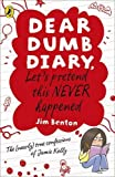Let's Pretend This Never Happened. by Jamie Kelly [I.E. Jim Benton] (Dear Dumb Diary) (0141335785) by Benton, Jim