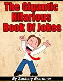 The Gigantic Hilarious Book Of Jokes