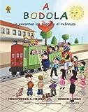a Bodola le encantan las papas de bolsa y los refrescos. (Spanish Edition)