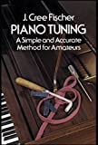 img - for Piano Tuning: A Simple and Accurate Method for Amateurs (Dover Books on Music) [Paperback] [1975] (Author) J. Cree Fischer book / textbook / text book