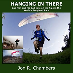 Hanging in There: One Man and His Dad Take on the Alps in the World's Toughest Race | [Jon R. Chambers]