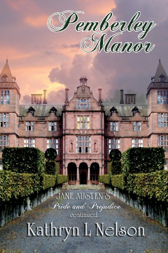 Pemberley Manor by Kathryn L. Nelson at Amazon.com