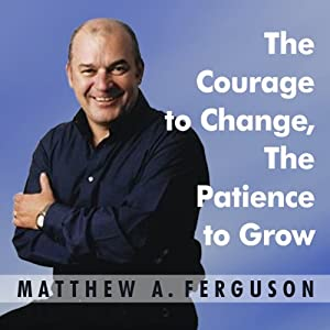 The Courage to Change, The Patience to Grow Audiobook