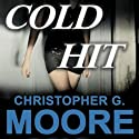 Cold Hit: A Vincent Calvino Crime Novel, Book 6 (       UNABRIDGED) by Christopher G. Moore Narrated by Dan Russell