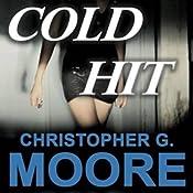 Cold Hit: A Vincent Calvino Crime Novel, Book 6 | [Christopher G. Moore]
