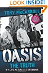 Oasis: The Truth: My Life as Oasis's...