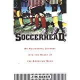 Soccerhead: An Accidental Journey into the Heart of the American Game ~ Jim Haner