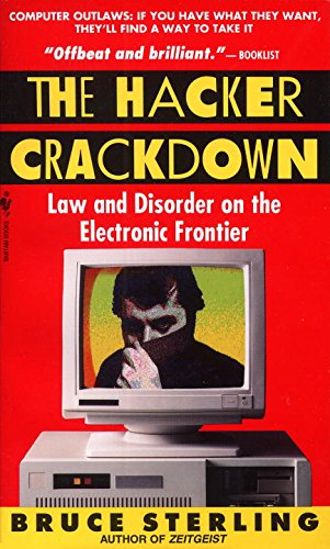 The Hacker Crackdown: Law And Disorder On The Electronic Frontier PDF