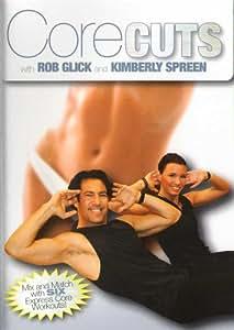 Rob Glick & Kimberly Spreen: Core Cuts Workout