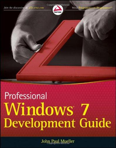 Professional Windows 7 Development Guide (Wrox Programmer to Programmer)