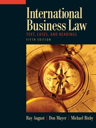 International Business Law (5th Edition) by August, Ray A., Mayer, Don, Bixby, Michael 5th (fifth) Edition [Hardcover(2008)]