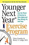 Younger Next Year Exercise Program: Use the Power of Exercise to Slow Aging and Stay Strong, Fit, and Sexy